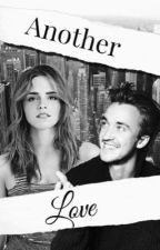 Another Love    Dramione by karmelovaa432