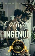 Coração Ingênuo (Reescrevendo) by VictoriaOliveira866