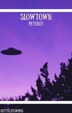 Slowtown - Petekey AU by RadAnnathema