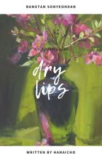 Dry lips - y.m by hanaicho