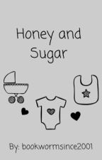 Honey And Sugar by bookwormsince2001