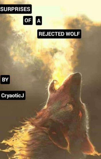 Surprises of a Rejected Wolf (BXB)