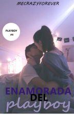 Enamorada del Playboy (#4) by MeCrazyForever