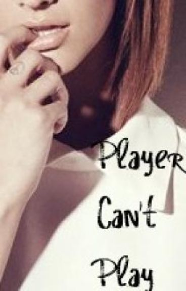 Player Can't Play