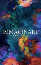 Immaginare by OneDream__S