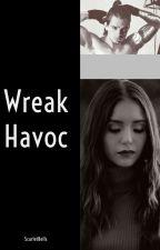 Wreak Havoc by ScarletBells