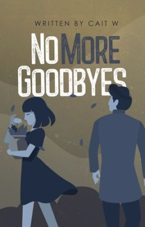 No More Goodbyes by Caitrw