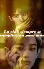 La vida siempre se complica un poco más. (BaekYeol) by kokedoll