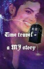 Time Travel - {Michael Jackson story} by maslowsmoonwalk