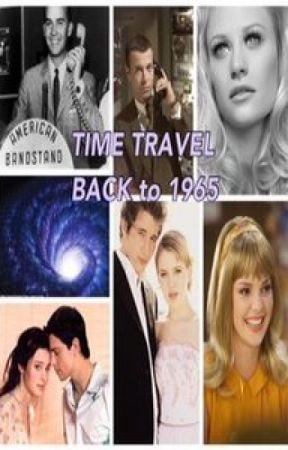 Time Travel Back to 1965 by FEARLESS_SUMMER