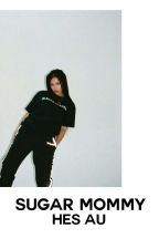 SUGAR MOMMY. hes by BADHYUNGS