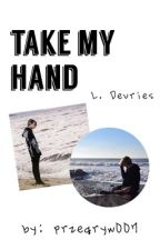 Take My Hand || L.D. by przegryw007