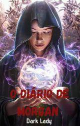 O Diário de Morgan ( Concluído) by EmanueleBarbosa5