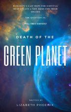 Death of the Green Planet by LizabethPhoenix