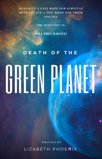 Death of the Green Planet [Undergoing Editing]