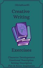 Creative Writing Exercises by oliviarose85