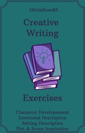 Creative Writing Exercises by oliviarose85