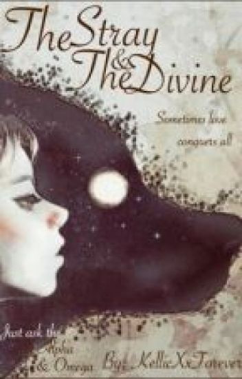 The Stray and the Divine |Kellic|