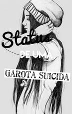 ♥Status de uma garota suicida♥ - Concluído by biiahvic
