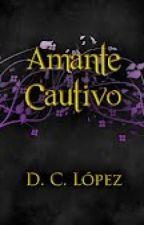 Saga <<La Era De Los Vampiros>> Libro III: <<Amante Cautivo>> by DulceCLpez