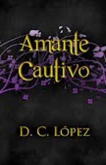 Saga <<La Era De Los Vampiros>> Libro III: <<Amante Cautivo>>