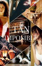 Tan Imposible [camren] by Aguilar_am