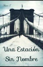 Una Estación Sin Nombre by Ines_16
