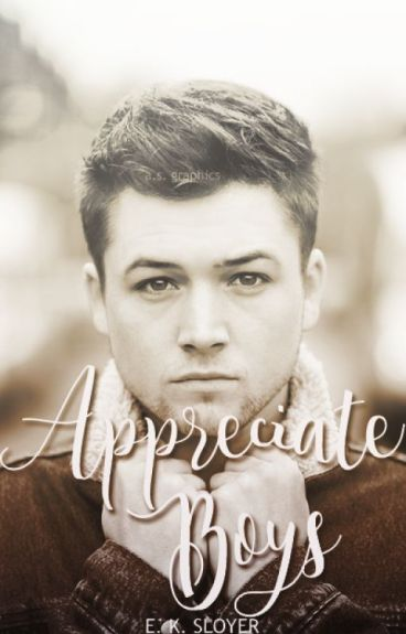 Appreciate Boys by EKShortstories