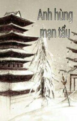 Đọc truyện Anh Hùng Mạn Tẩu - Địch Hoa