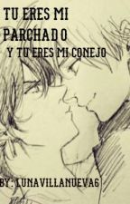 Tú eres mi parchado y tú mi conejo by LunaVillanueva6
