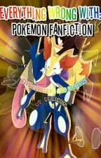 Everything Wrong With: Pokemon Fanfiction  by Insectivore4Life