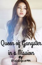 Queen of Gangsters in a Mission [on-hold] by LorieLopez1926