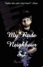 My Rude Neighbour S. 2 by sweet_ryan