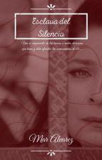 Esclava del Silencio by MarAlvarez12