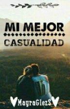 Mi Mejor Casualidad. [EDITADO] by MayraGlezS