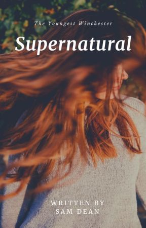 Supernatural (The Youngest Winchester) by PepperComet
