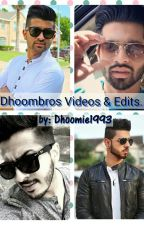 Dhoombros Videos & Edits by Dhoomie1993