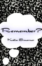 Remember? by ThatOneGingerChick