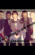 I Was Bullied By One Direction by Yuliza_Maldonado