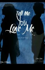 Tell Me You Love Me (Zane x Reader) BOOK 2 by Blue_Flame89