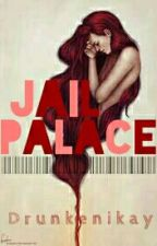 Jail Palace by Drunkenikay