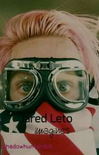 Jared Leto Imagines  by shadowhunterdoll
