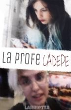 la profe cadepe «melepe» by larrietta