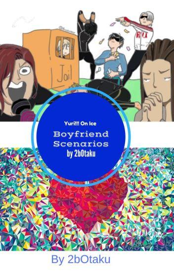 Yuri!!! On Ice Boyfriend Scenarios - Mononomo - Wattpad