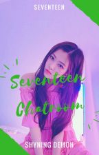 SEVENTEEN CHATROOM/GROUPCHAT by shyningdemon