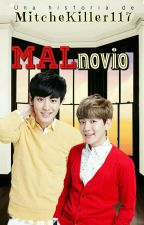 Mal novio || ChanBaek  by Mitchekiller117