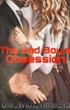 The Bad Boy's Obsession by Die_With_Time_15