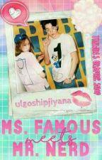 Ms. Famous meets Mr. Nerd by YourMsSecretive