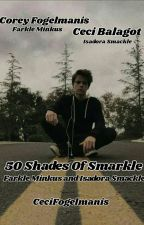 50 Shades Of Smarkle by CeciFogelmanis