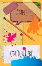 Anne Lutz on YouTube by AnneLutz